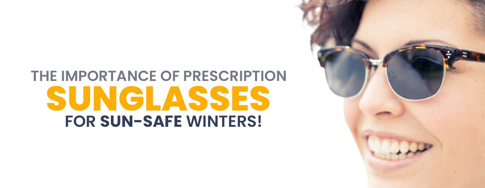 The Importance of Prescription  Sunglasses For Sun-Safe Winters!
