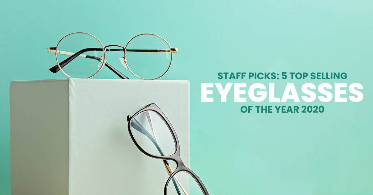 Staff Picks: 5 Top Selling Eyeglasses Of The Year 2020