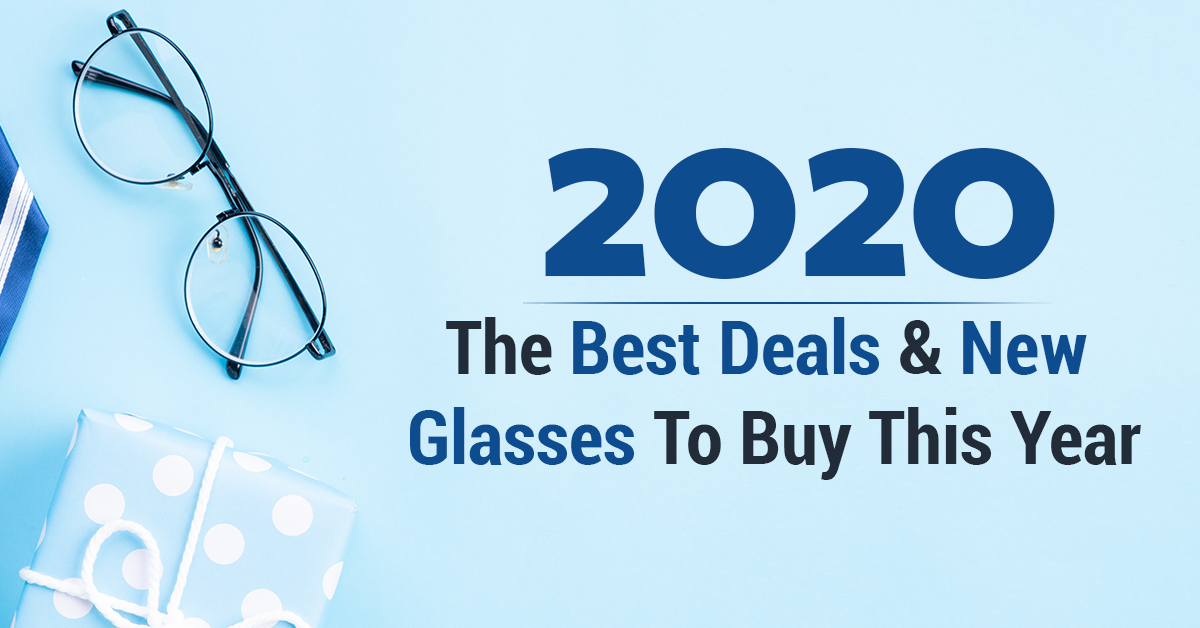 2020: The Best Deals & New Glasses To Buy This Year