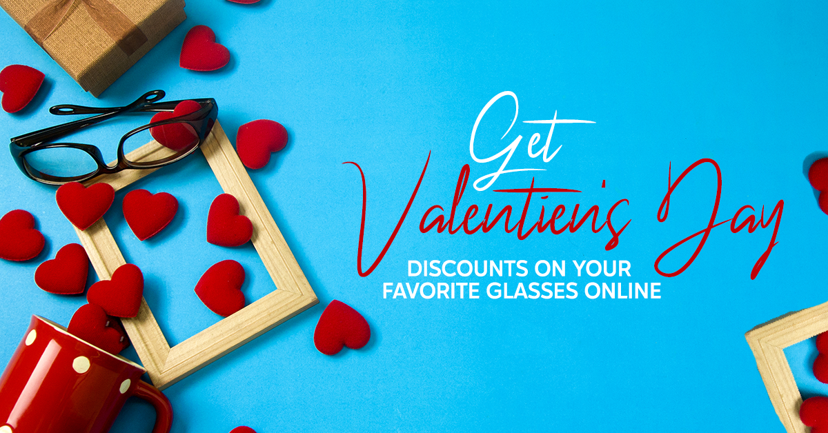 Get Valentine's Day Discounts on Your Favorite  Glasses Online