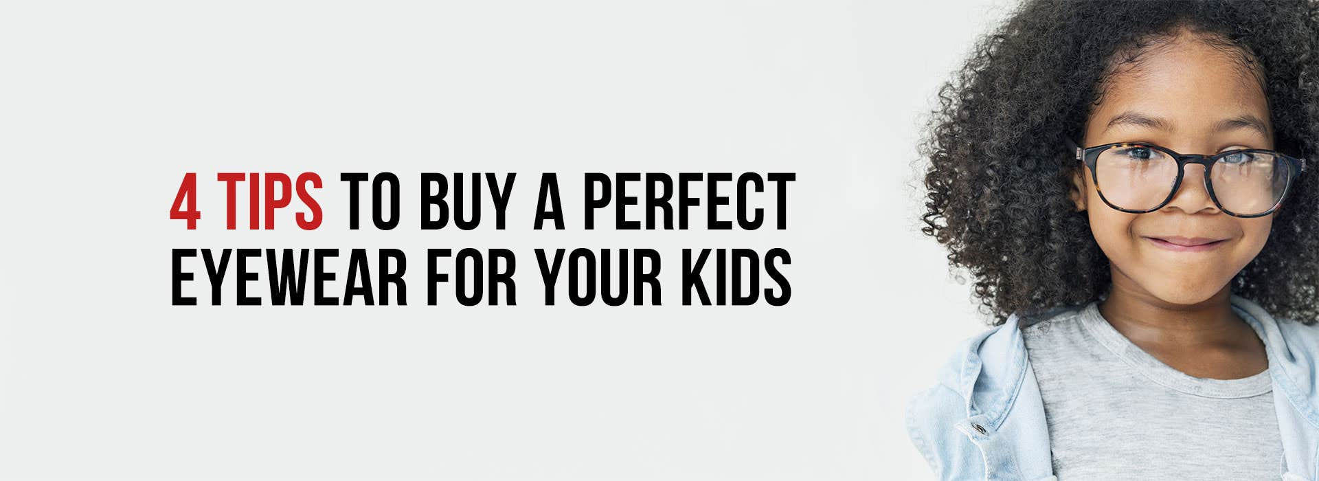 4 Tips To Buy A Perfect Eyewear For Your Kids