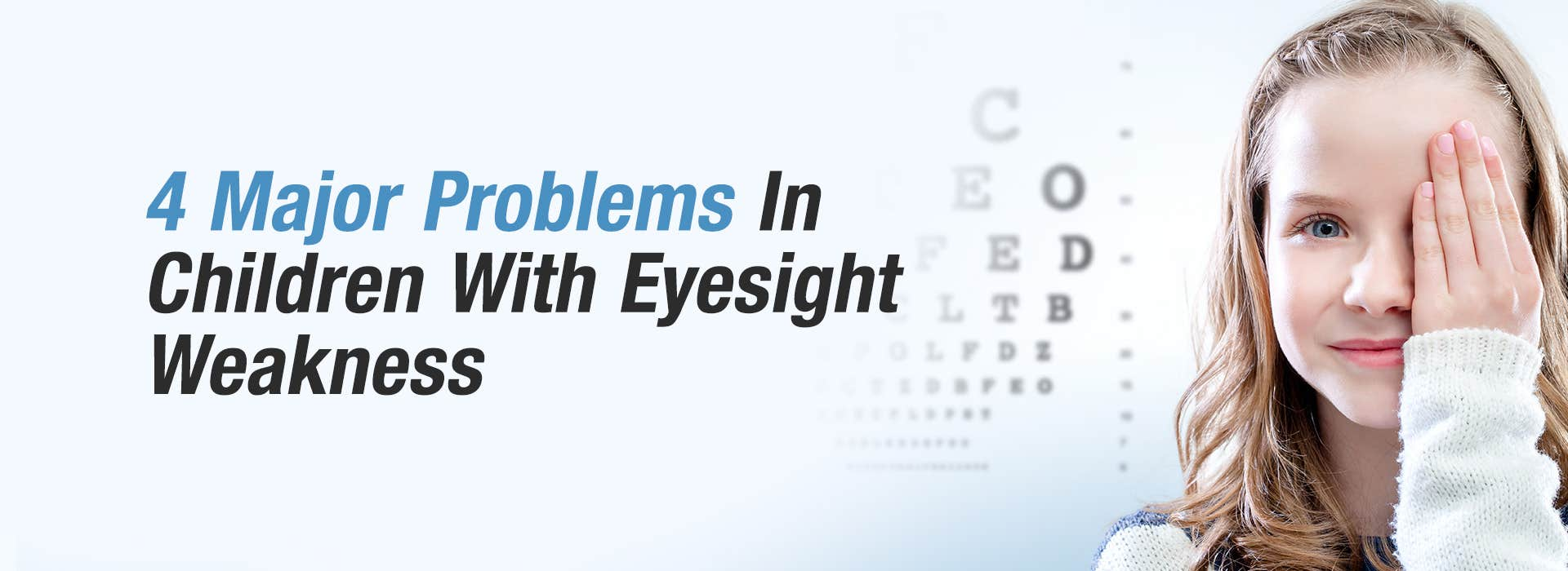 4 Major Problems In Children With Eyesight Weakness