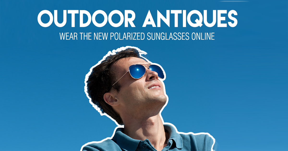 Outdoor Antiques: Wear The New Polarized Sunglasses Online