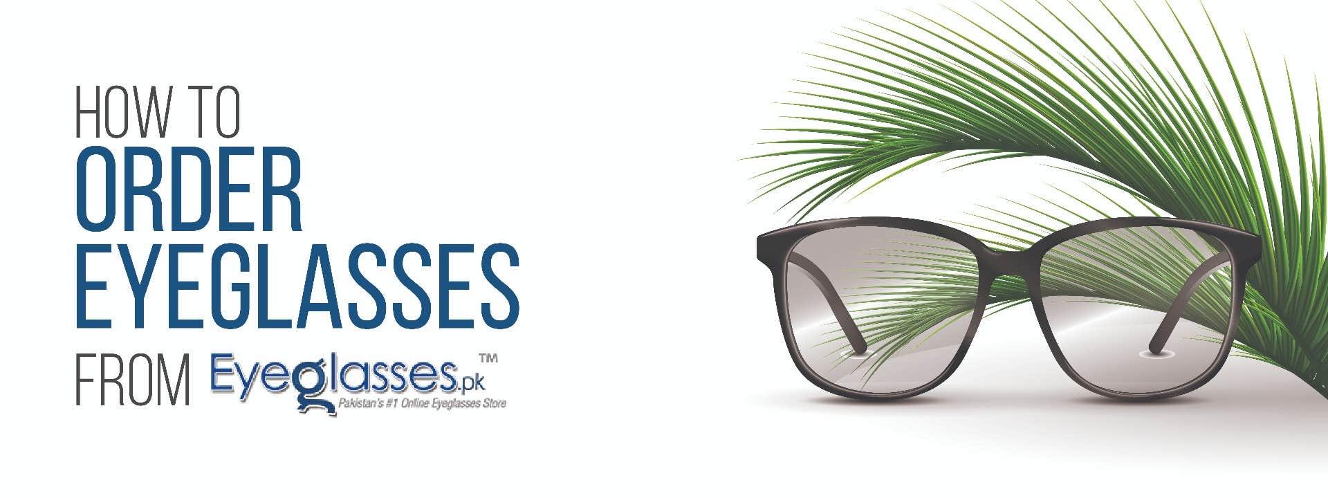 How to Order Your Eyeglasses at Eyeglasses PK
