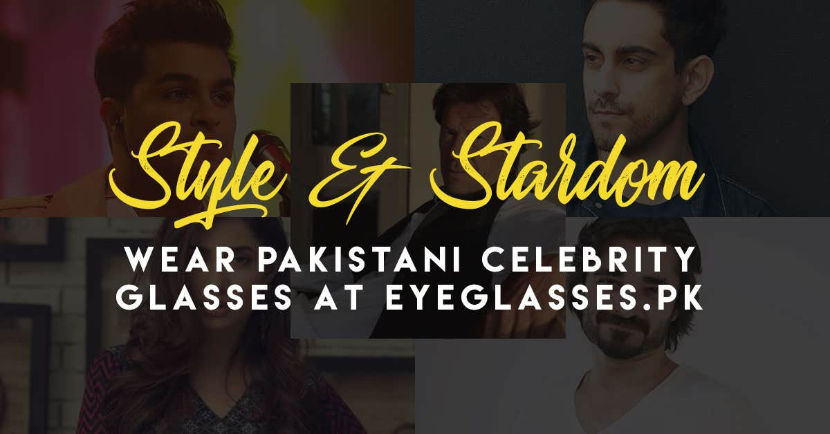 Style & Stardom: Get Pakistani Celebrity Glasses At Eyeglasses.pk