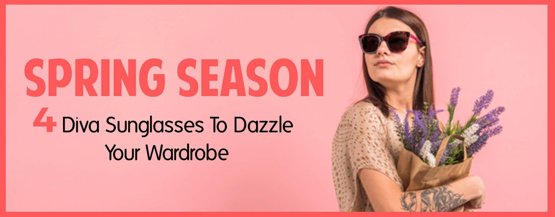 Spring Season: 4 Diva Sunglasses To Dazzle Your Wardrobe